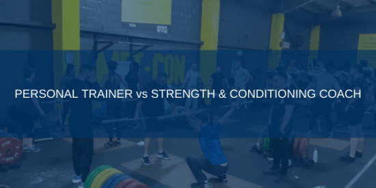 What's the difference between a Strength & Conditioning Coach and a Personal Trainer