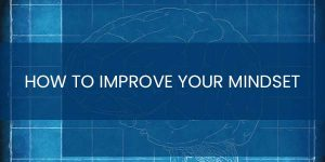How to improve your mindset